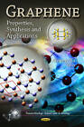 Graphene: Properties, Synthesis & Applications by Nova Science Publishers Inc (Hardback, 2011)