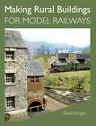 Making Rural Buildings for Model Railways by David Wright (Paperback, 2013)