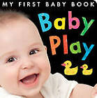 Baby Play by Little Tiger Press (Board book, 2013)