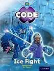 Project X Code: Freeze Ice Fight by Jan Burchett, Marilyn Joyce, Janice Pimm, Sara Vogler (Paperback, 2012)