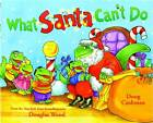 What Santa Can't Do by Douglas Wood (Paperback, 2008)