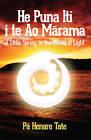 He Puna Iti i te ao Marama: A Little Spring in the World of Light by Pa Henare Tate (Paperback, 2012)