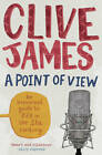 A Point of View by Clive James (Paperback, 2012)