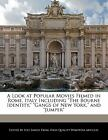 A Look at Popular Movies Filmed in Rome, Italy Including the Bourne Identity, Gangs of New York, and Jumper by Lyle Simon (2011, Paperback)