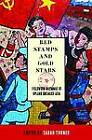 Red Stamps and Gold Stars: Fieldwork Dilemmas in Upland Socialist Asia by University of British Columbia Press (Hardback, 2013)