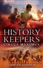 The History Keepers: Circus Maximus by Damian Dibben (Hardback, 2012)