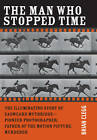 The Man Who Stopped Time: The Illuminating Story of Eadweard Muybridge a--  Pioneer Photographer, Father of the Motion Picture, Murderer by Joseph Henry Press, National Academy of Sciences, Brian Clegg (Hardback, 2007)