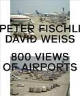 Peter Fischli & David Weiss: 800 Views of Airports by Peter Fischli, David Weiss (Hardback, 2012)