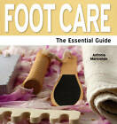 Foot Care: The Essential Guide by Antonia Mariconda (Paperback, 2012)