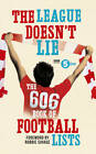The League Doesn't Lie: The 606 Book of Football Lists by BBC Radio 5 Live (Paperback, 2012)