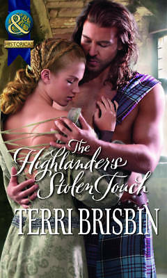 The Highlander's Stolen Touch. Terri Brisbin (Mills & Boon Historical)-ExLibrary