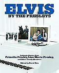Elvis By The Presleys by Priscilla Beaulieu Presley ...