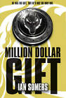 Million Dollar Gift by Ian Somers (Paperback, 2012)