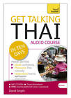 Get Talking Thai in Ten Days Beginner Audio Course: (Audio Pack) the Essential Introduction to Speaking and Understanding by David Smyth (CD-Audio, 2012)