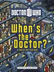 Doctor Who: When's the Doctor? by Penguin Books Ltd (Hardback, 2012)