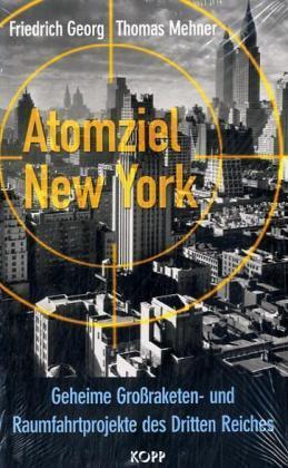 Atomziel New York von Friedrich Georg und Thomas Mehner (2004, Gebunden)
