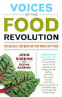 Voices of the Food Revolution: You Can Heal Your Body and Your World-with Food! by John Robbins, Ocean Robbins (Paperback, 2013)