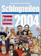 Matzl, Christoph - Schlagzeilen 2004. Kronen Zeitung /4