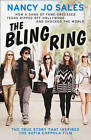 The Bling Ring: How a Gang of Fame-obsessed Teens Ripped Off Hollywood and Shocked the World by Nancy Jo Sales (Paperback, 2013)