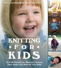 Knitting for Kids: Over 40 Patterns for Sweaters, Dresses, Hats, Socks, and More for Your Kids by Paula Hammerskog (Paperback, 2012)