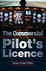 The Commercial Pilot's Licence by Anneli Christian-Phillips (Paperback, 2013)