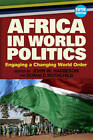 Africa in World Politics: Engaging a Changing Global Order by Donald S. Rothchild, John W. Harbeson (Paperback, 2013)