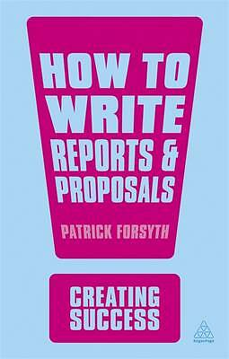 Forsyth, Patrick, How to Write Reports and Proposals (Creating Success), Very Go