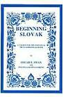 Beginning Slovak: A Course for the Individual or Classroom Learner - With Slovak-English Glossary by Oscar E. Swan, Sylvia Galova-Lorina (Paperback, 1990)