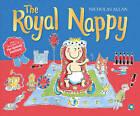 The Royal Nappy: A Royal Baby Book by Nicholas Allan (Paperback, 2013)