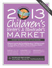 Children's Writer's & Illustrator's Market: 2013 by F&W Publications Inc (Paperback, 2012)