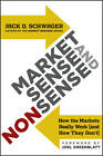 Market Sense and Nonsense: How the Markets Really Work (and How They Don't) by Jack D. Schwager (Hardback, 2012)