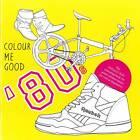 Colour Me Good '80s by Mel Elliott (Paperback, 2013)