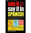 Madrigal Margarita : See it and Say it in Spanish by Margarita Madrigal (Paperback, 1992)