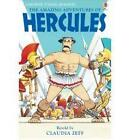 The Amazing Adventures of Hercules by Claudia Zeff (Hardback, 2007)
