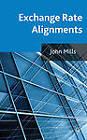 Exchange Rate Alignments by John Mills (Hardback, 2012)