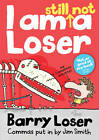 Barry Loser: I am Still Not a Loser by Jim Smith, Barry Loser (Paperback, 2013)