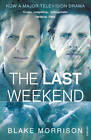 The Last Weekend by Blake Morrison (Paperback, 2012)