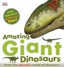 Amazing Giant Dinosaurs by DK (Hardback, 2012)