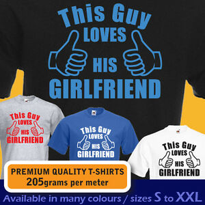 This-guy-LOVES-HIS-GIRLFRIEND-mens-unisex-T-shirt-Valentines-Present-Gift-idea