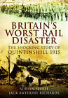 The Quintinshill Conspiracy: The Shocking True Story Behind Britain's Worst Rail Disaster by Adrian Searle, Jack Richards (Hardback, 2013)