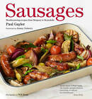 Sausages: Mouthwatering Recipes from Merguez to Mortadella by Paul Gayler (Hardback, 2011)