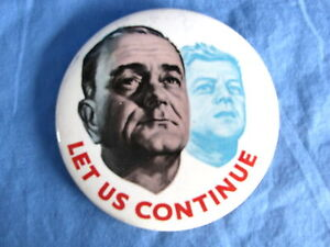 Original-Authentic-Lyndon-B-Johnson-034-Let-Us-Continue-034-Campaign-Button-1963