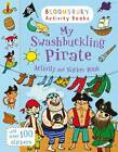 My Swashbuckling Pirate Activity and Sticker Book: Bloomsbury Activity Books by Bloomsbury Publishing PLC (Paperback, 2013)