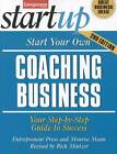 Start Your Own Coaching Business: Your Step-By-Step Guide to Success by Entrepreneur Press, Rich Mintzer (Paperback, 2012)