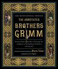 The Annotated Brothers Grimm by Jacob Grimm, Wilhelm Grimm (Hardback, 2012)