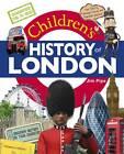 Children's History of London by Jim Pipe (Hardback, 2011)