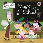 Ben and Holly's Little Kingdom: Magic School by Penguin Books Ltd (Board book, 2013)