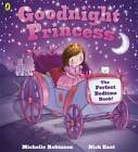 Goodnight Princess by Michelle Robinson (Paperback, 2013)