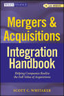 Mergers & Acquisitions Integration Handbook: Helping Companies Realize the Full Value of Acquisitions + Website by Scott C. Whitaker (Hardback, 2012)