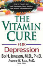 Vitamin Cure For Depression: How To Prevent and Treat Depression Using Nutrition and Vitamin Supplementation by Bo H. Jonsson (Paperback, 2013)